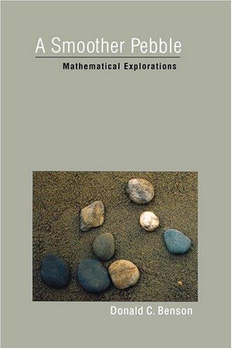 A Smoother Pebble; Mathematical Explorations - Donald C. Benson 2003