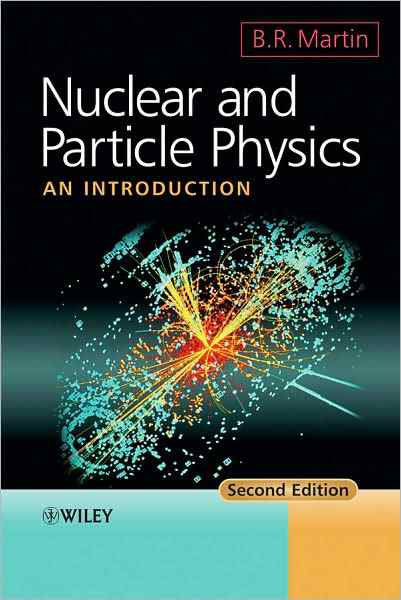 Nuclear and Particle Physics, An Introduction - B. R. Martin 2006