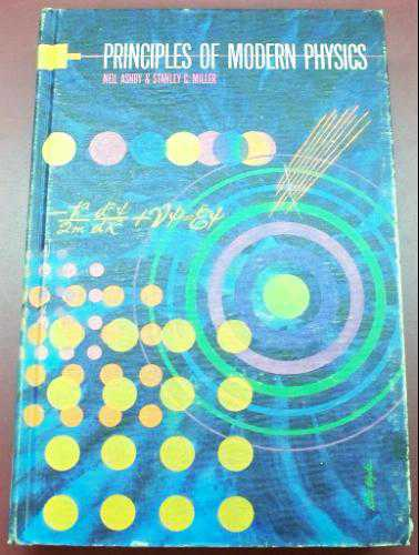 Principles of Modern Physics - by Neil Ashby 1970