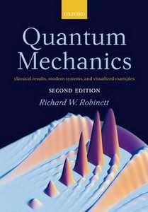 Quantum Mechanics; Classical Results, Modern Systems - Richard W. Robinett 2006