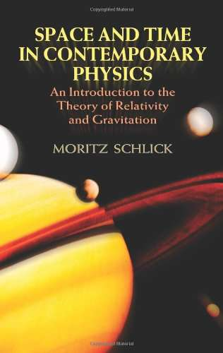 Space and Time in Contemporary Physics, Relativity and Gravitation - Moritz Schlick 2005