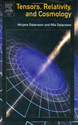 Tensor Calculus, Relativity, and Cosmology - A First Course - M. Dalarsson 2005