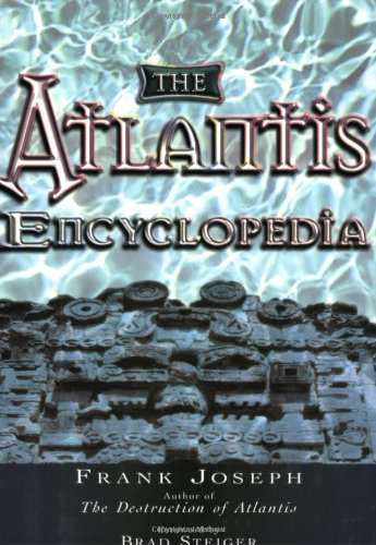 The Atlantis Encyclopedia - Frank Joseph 2005