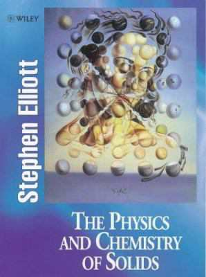 The physics and chemistry of solids / S. R. Elliott